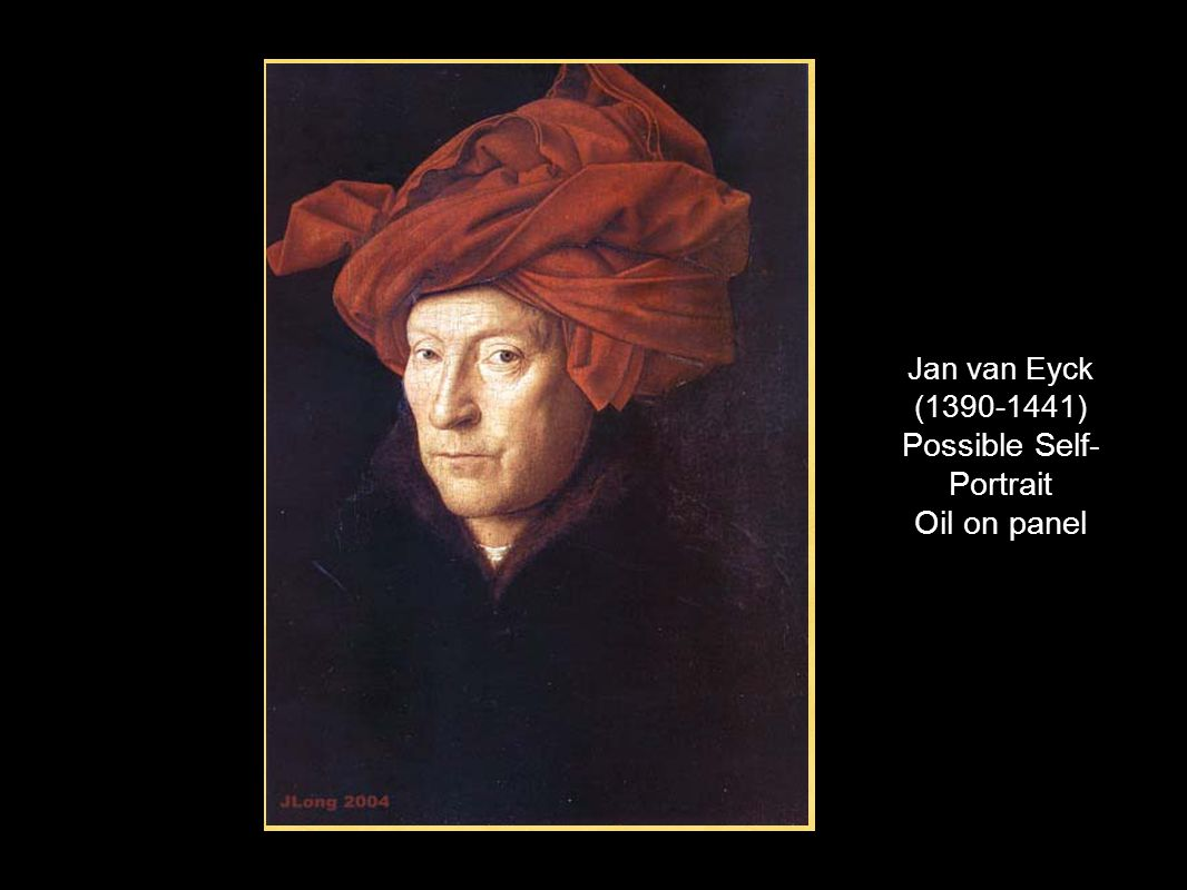 Jan van Eyck (1390-1441) Possible Self- Portrait Oil on panel