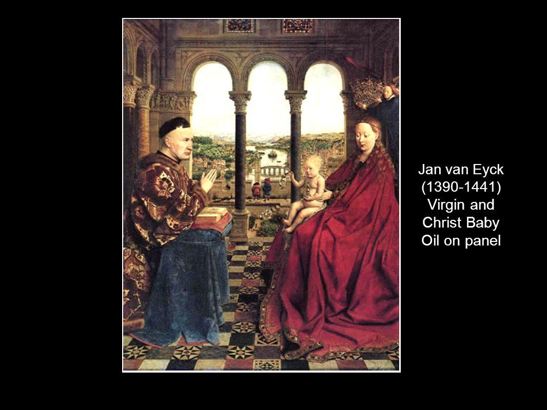 Jan van Eyck (1390-1441) Virgin and Christ Baby Oil on panel
