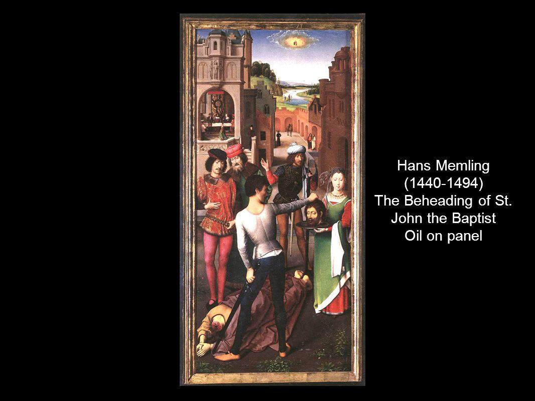 Hans Memling (1440-1494) The Beheading of St. John the Baptist Oil on panel