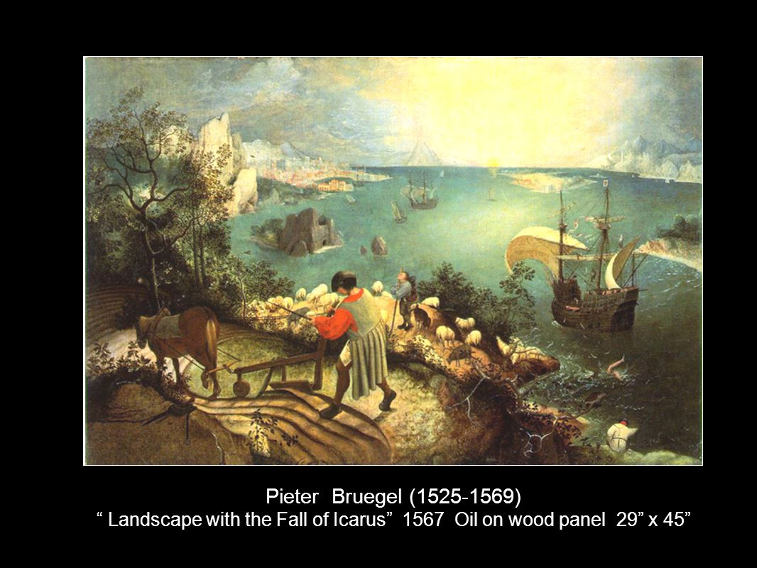Pieter Bruegel (1525-1569) Landscape with the Fall of Icarus 1567 Oil on wood panel 29 x 45