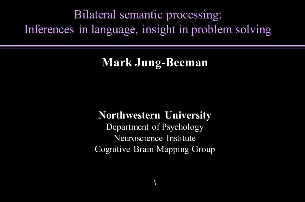 Event-related fMRI design Insight solutions versus noninsight solutions Very tight comparison – –Not reveal whole network of problem solving – –Highlights just components that are uniquely engaged (or at least emphasized) for insight solutions