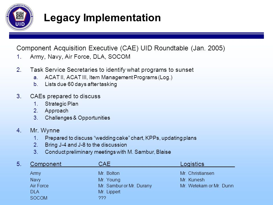 Legacy Implementation Component Acquisition Executive (CAE) UID Roundtable (Jan.