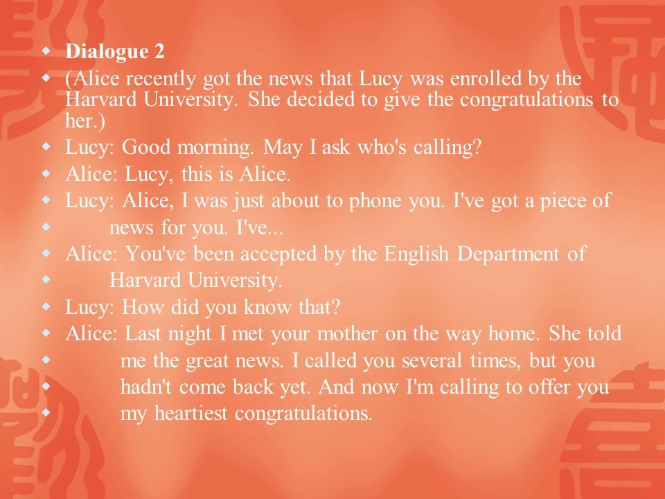 Dialogue 2 (Alice recently got the news that Lucy was enrolled by the Harvard University.