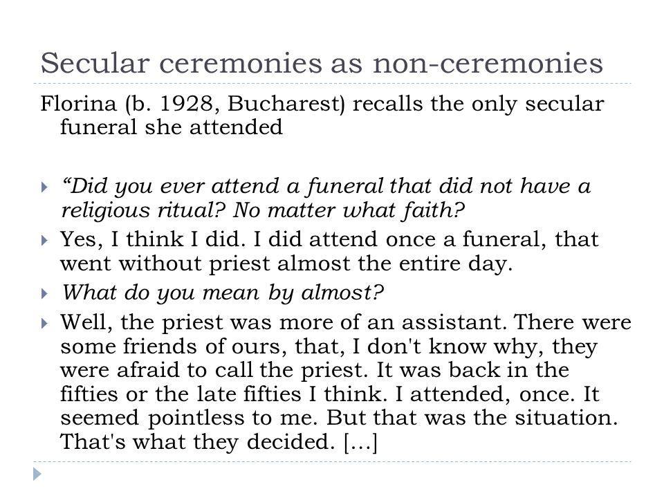 Secular ceremonies as non-ceremonies Florina (b.