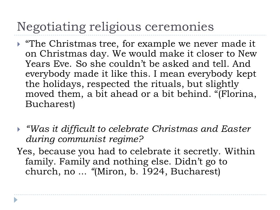 Negotiating religious ceremonies The Christmas tree, for example we never made it on Christmas day.