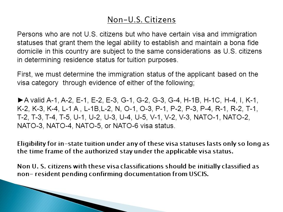 Non-U.S. Citizens Persons who are not U.S. citizens but who have certain visa and immigration statuses that grant them the legal ability to establish