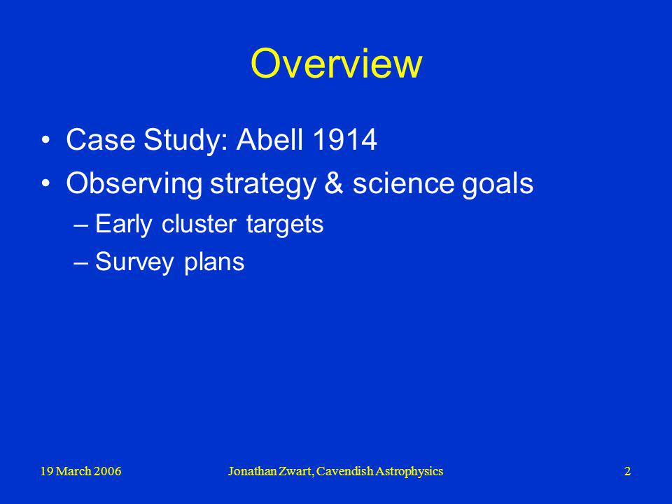 19 March 2006Jonathan Zwart, Cavendish Astrophysics3 A1914: 228 Hours with Ryle