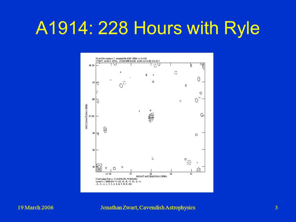 19 March 2006Jonathan Zwart, Cavendish Astrophysics4 A1914: 34 Hours with AMI Long baselinesShort baselines (after radio sources removed)