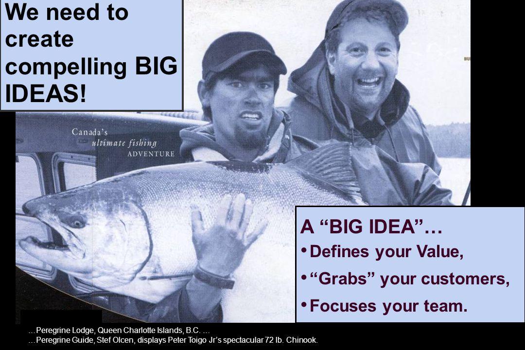 …Peregrine Lodge, Queen Charlotte Islands, B.C. … …Peregrine Guide, Stef Olcen, displays Peter Toigo Jrs spectacular 72 lb. Chinook. A BIG IDEA… Defin