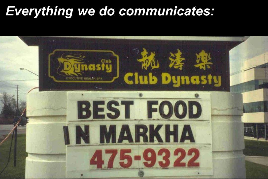Everything we do communicates: