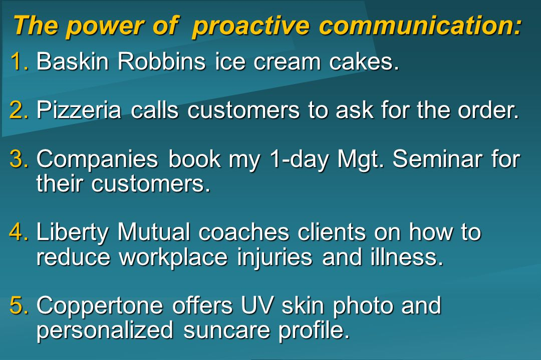 The power of proactive communication: 1.Baskin Robbins ice cream cakes.