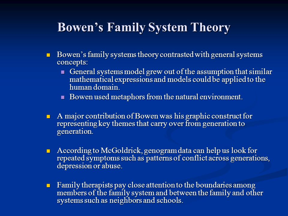 Bowens Family System Theory Bowens family systems theory contrasted with general systems concepts: Bowens family systems theory contrasted with genera