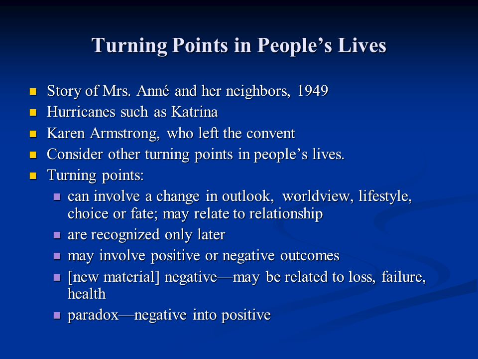 Turning Points in Peoples Lives Story of Mrs. Anné and her neighbors, 1949 Story of Mrs. Anné and her neighbors, 1949 Hurricanes such as Katrina Hurri