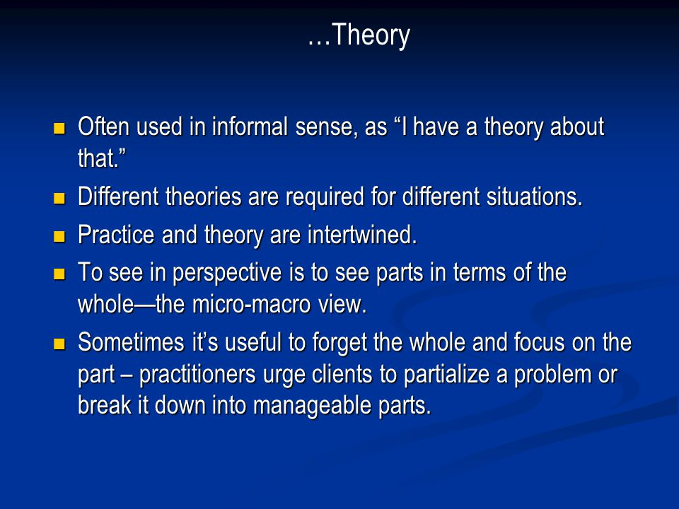 Often used in informal sense, as I have a theory about that. Often used in informal sense, as I have a theory about that. Different theories are requi