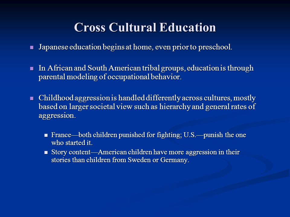 Cross Cultural Education Japanese education begins at home, even prior to preschool. Japanese education begins at home, even prior to preschool. In Af