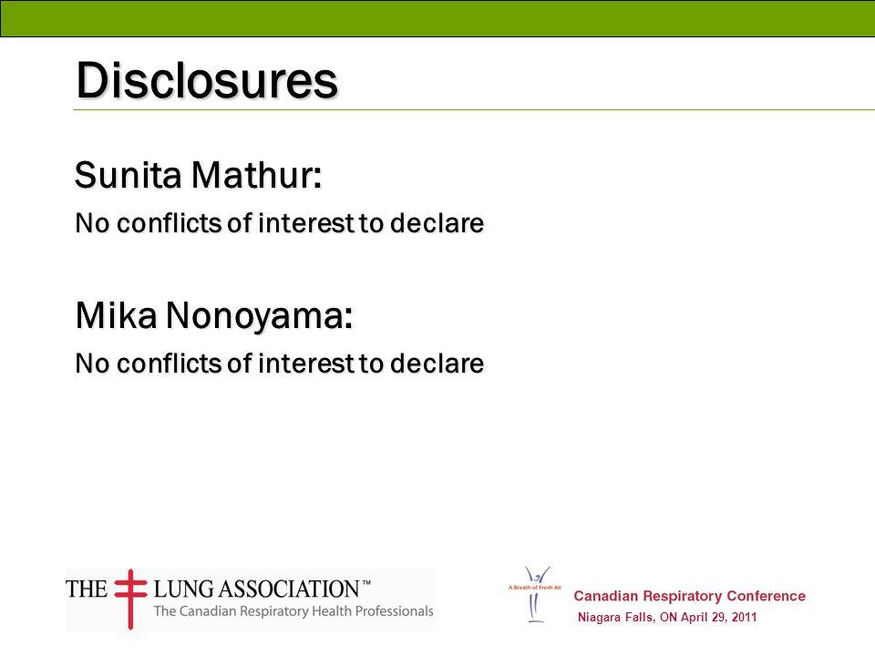 Niagara Falls, ON April 29, 2011 Disclosures Sunita Mathur: No conflicts of interest to declare Mika Nonoyama: No conflicts of interest to declare
