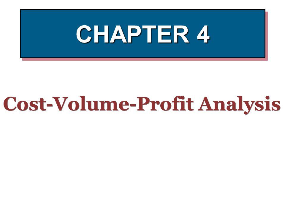 CHAPTER 4 Cost-Volume-Profit Analysis
