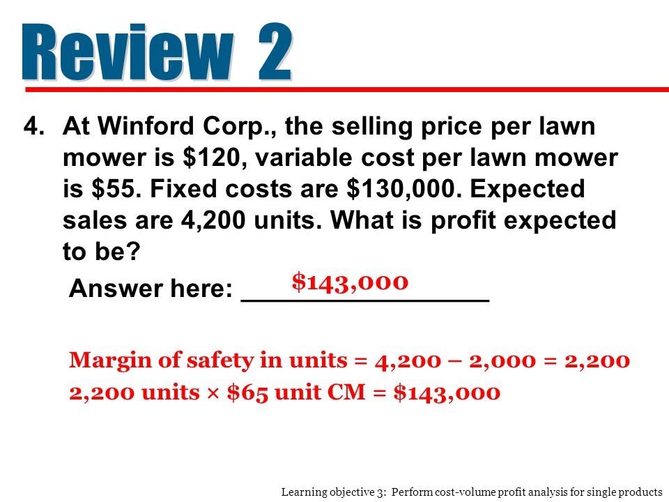 4.At Winford Corp., the selling price per lawn mower is $120, variable cost per lawn mower is $55.