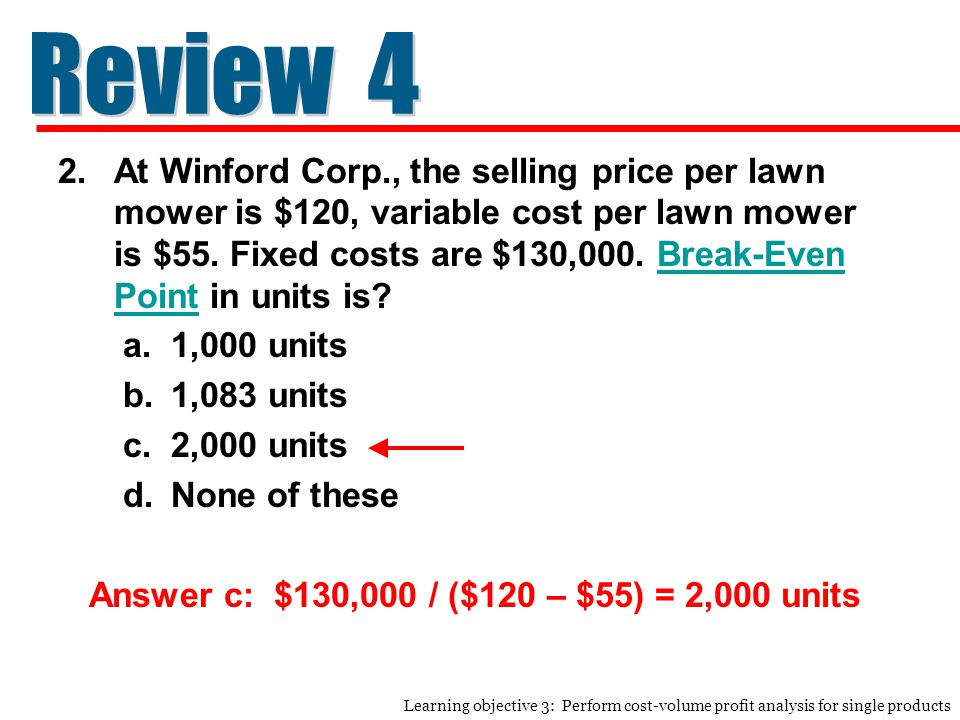 2.At Winford Corp., the selling price per lawn mower is $120, variable cost per lawn mower is $55.