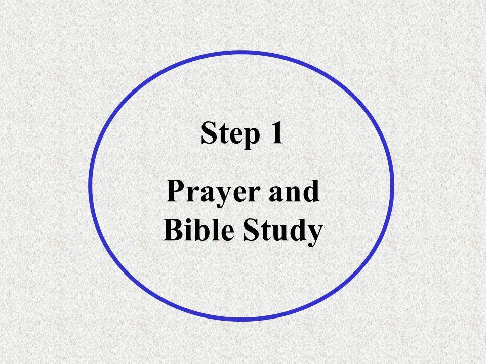 Step 1 Prayer and Bible Study