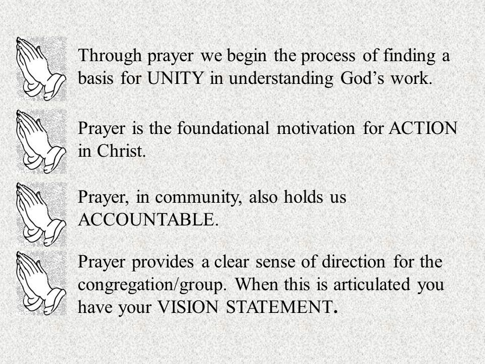 Through prayer we begin the process of finding a basis for UNITY in understanding Gods work.