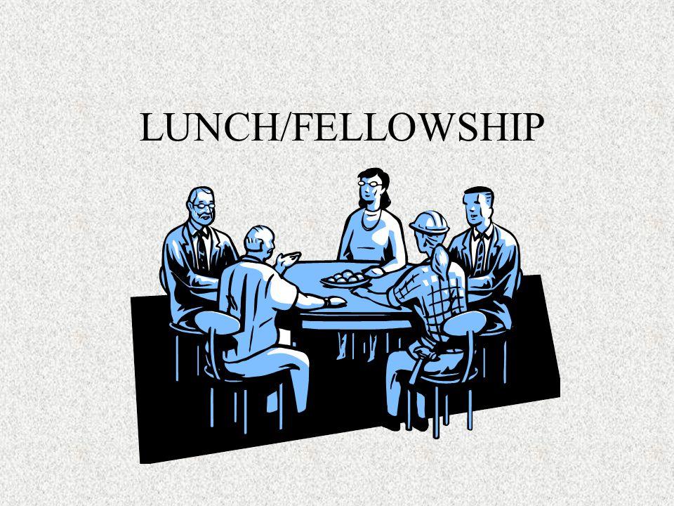 LUNCH/FELLOWSHIP