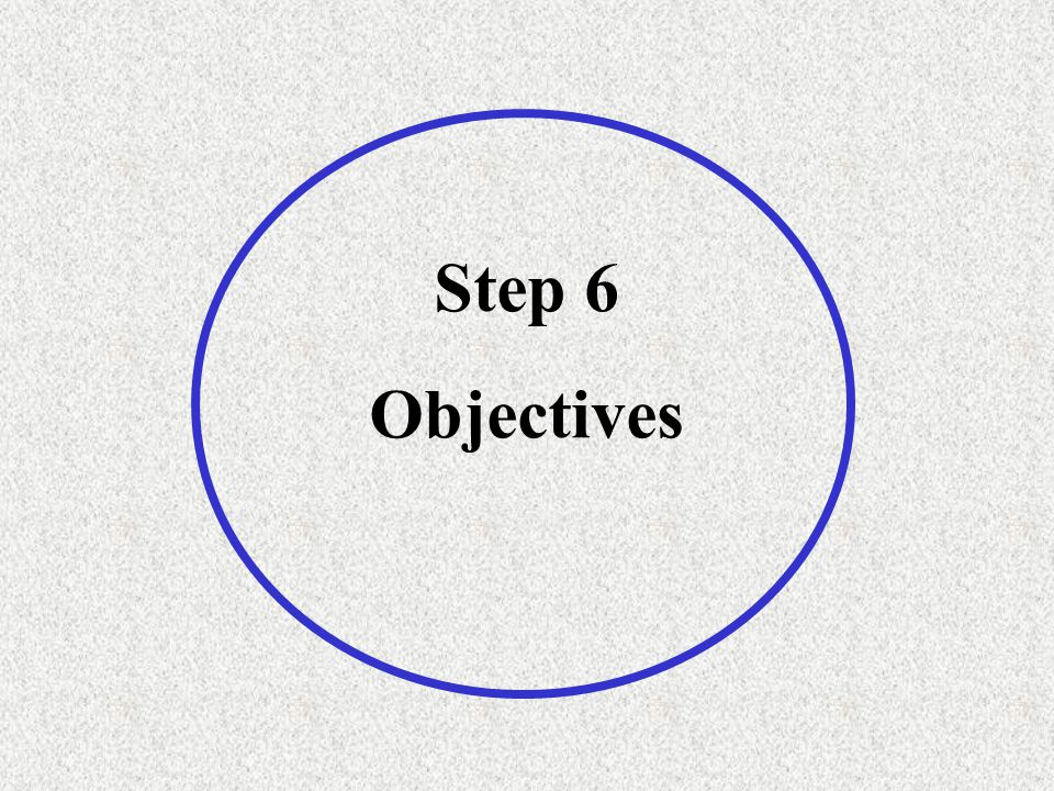 Step 6 Objectives