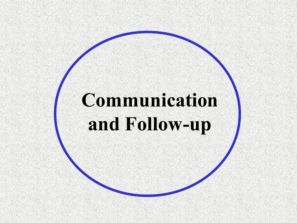 Communication and Follow-up