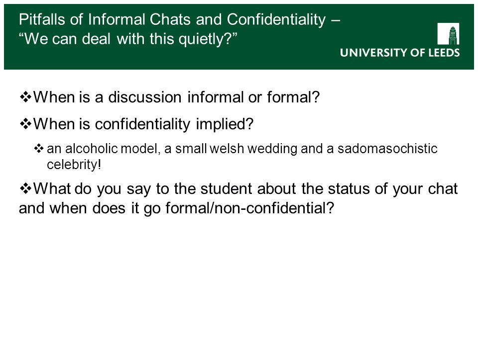 When is a discussion informal or formal. When is confidentiality implied.