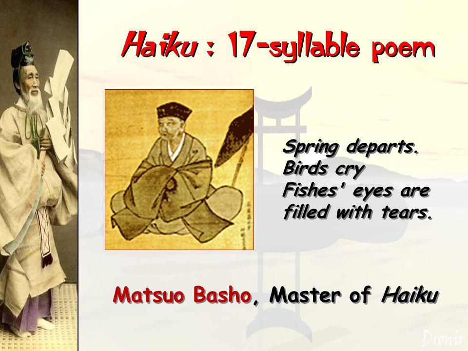 Haiku : 17-syllable poem Matsuo Basho, Master of Haiku Spring departs.