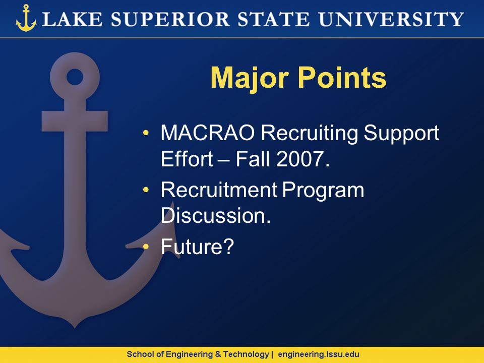 Major Points MACRAO Recruiting Support Effort – Fall 2007. Recruitment Program Discussion. Future