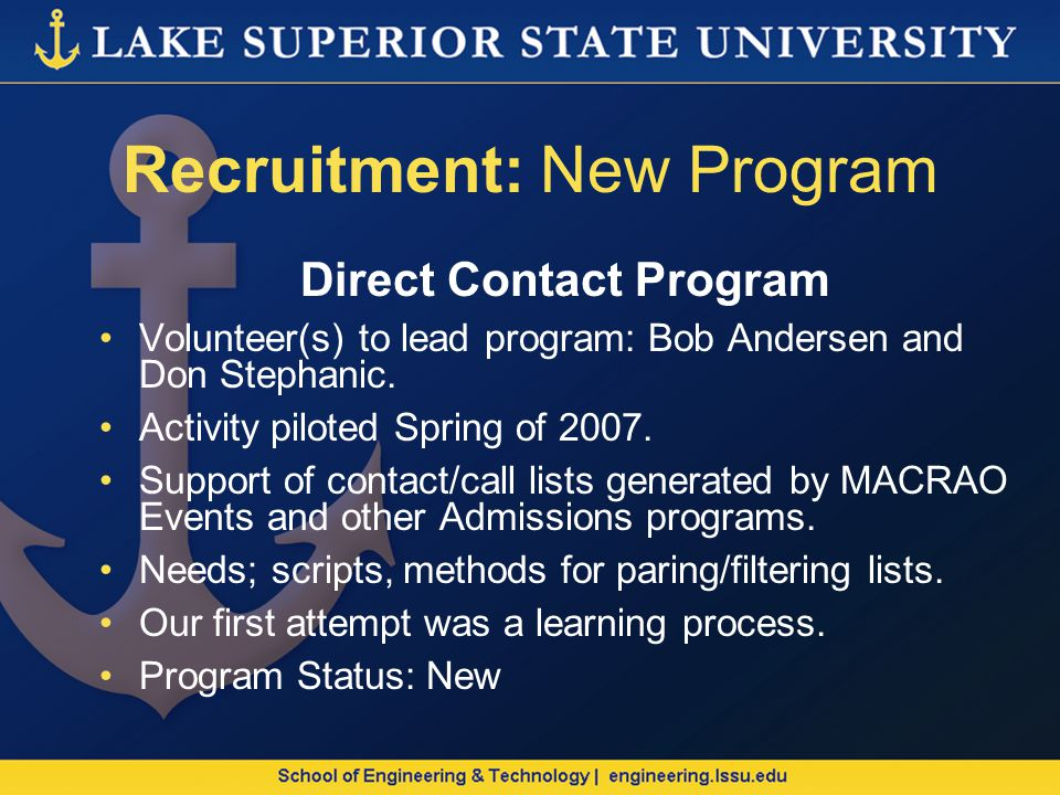 Recruitment: New Program Direct Contact Program Volunteer(s) to lead program: Bob Andersen and Don Stephanic.