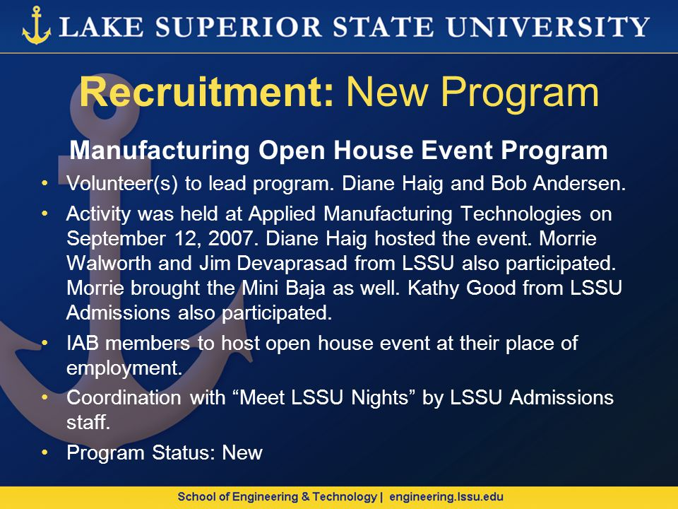 Recruitment: New Program Manufacturing Open House Event Program Volunteer(s) to lead program.