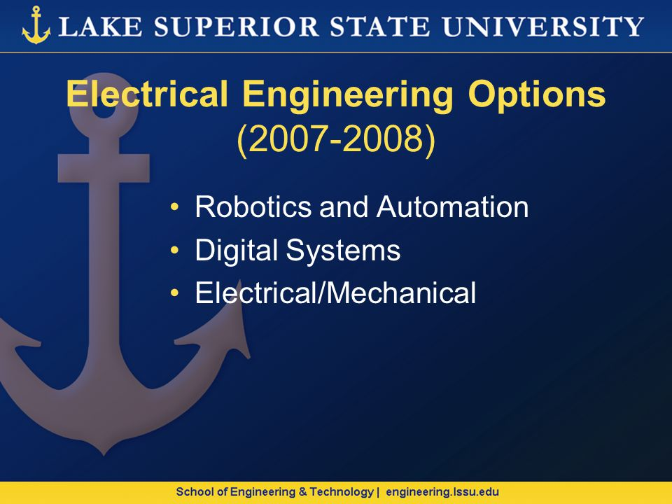 Electrical Engineering Options (2007-2008) Robotics and Automation Digital Systems Electrical/Mechanical