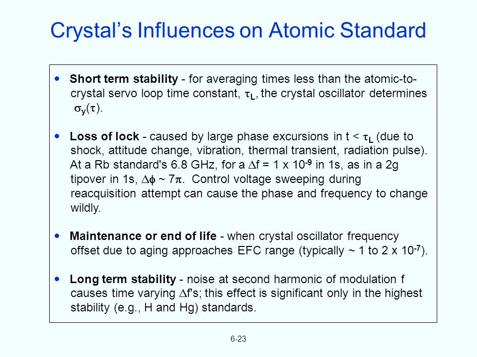 6-23 Short term stability - for averaging times less than the atomic-to- crystal servo loop time constant, L, the crystal oscillator determines y ( ).