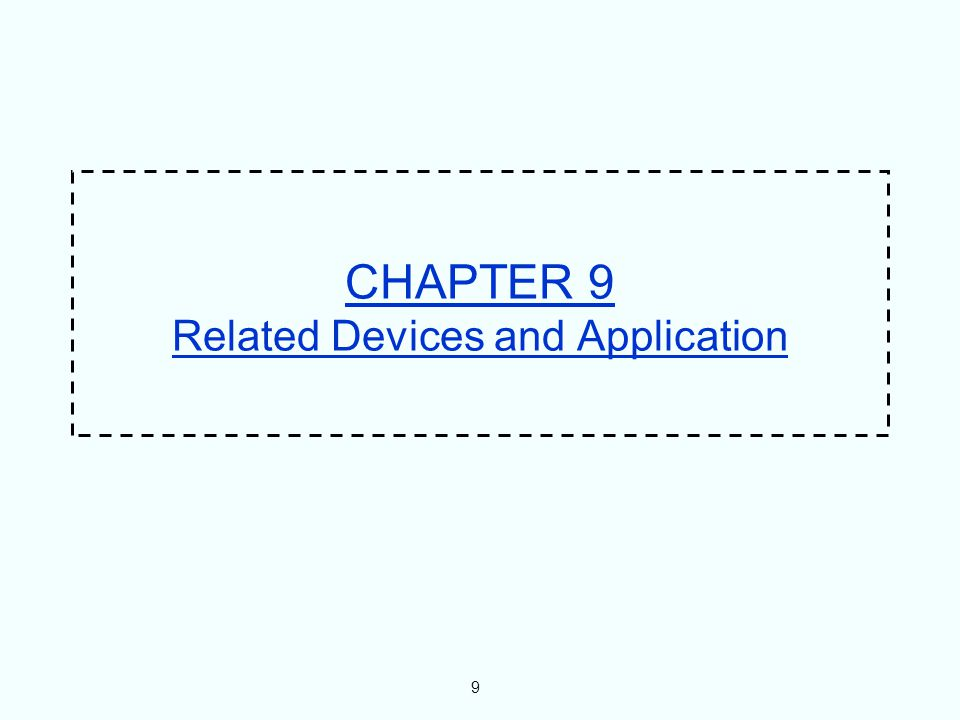 9 CHAPTER 9 Related Devices and Application