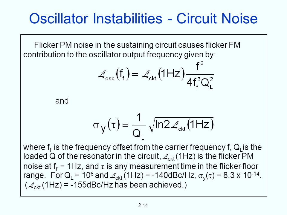 2-14 Flicker PM noise in the sustaining circuit causes flicker FM contribution to the oscillator output frequency given by: where f f is the frequency