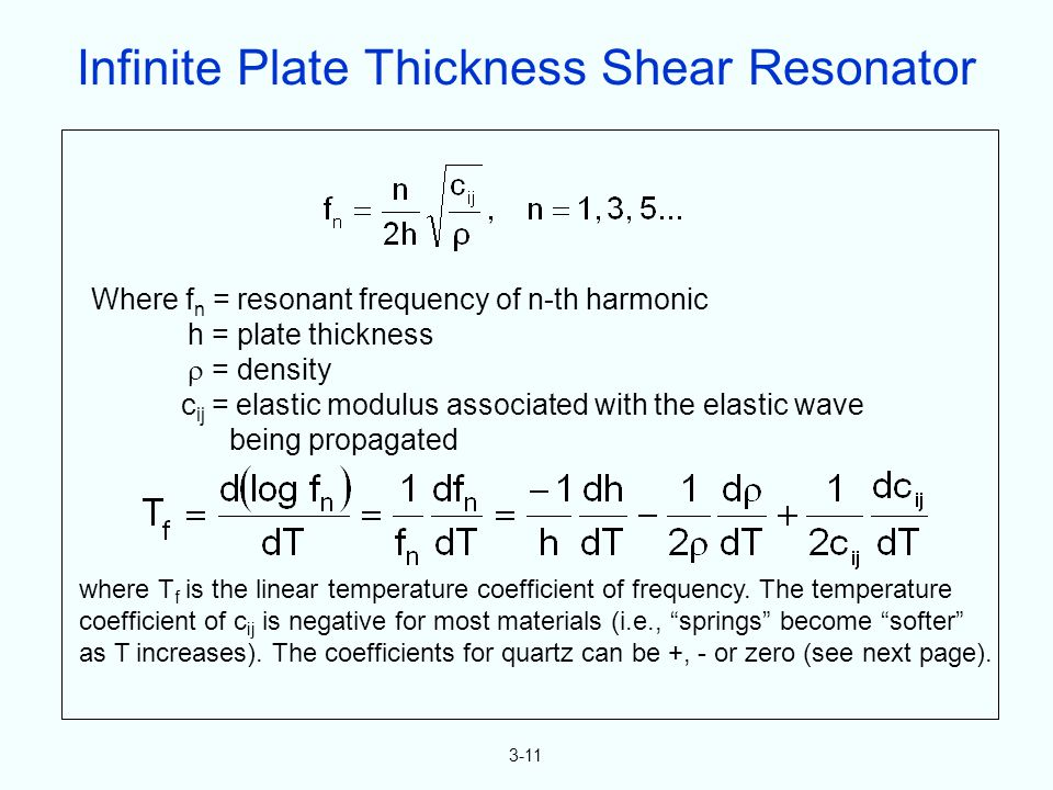 3-11 Where f n = resonant frequency of n-th harmonic h = plate thickness = density c ij = elastic modulus associated with the elastic wave being propa