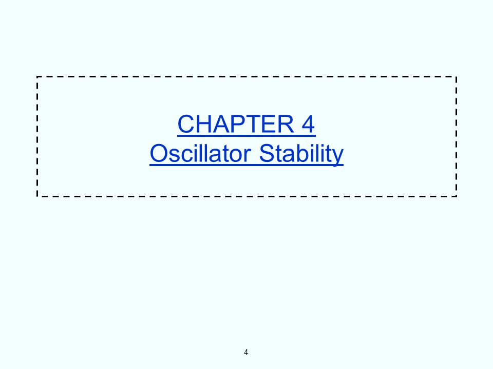 4 CHAPTER 4 Oscillator Stability