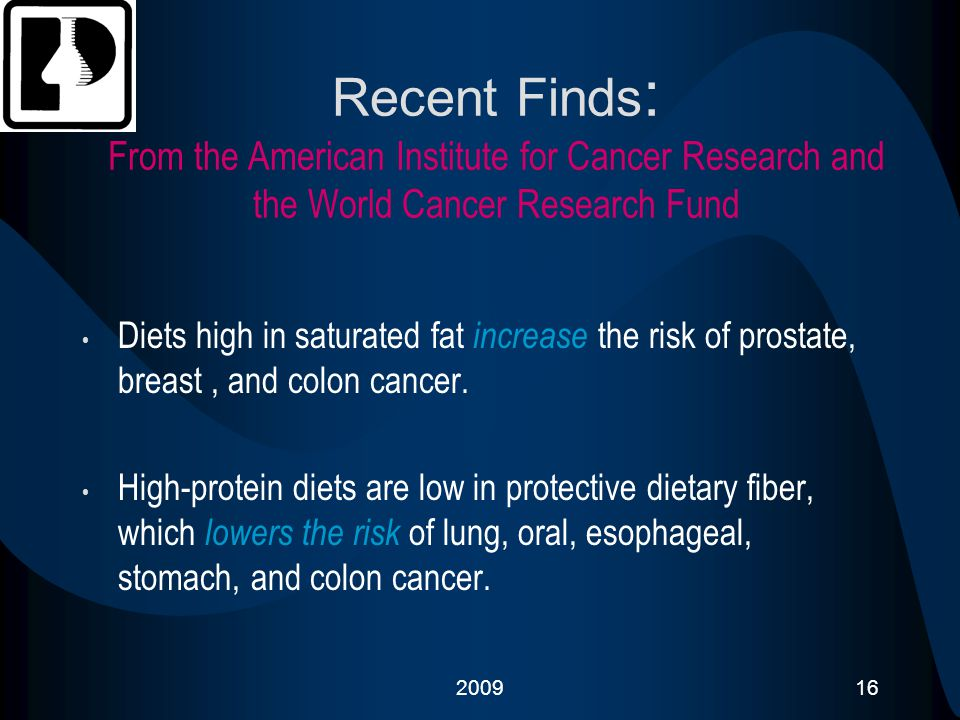 200916 Recent Finds : From the American Institute for Cancer Research and the World Cancer Research Fund Diets high in saturated fat increase the risk