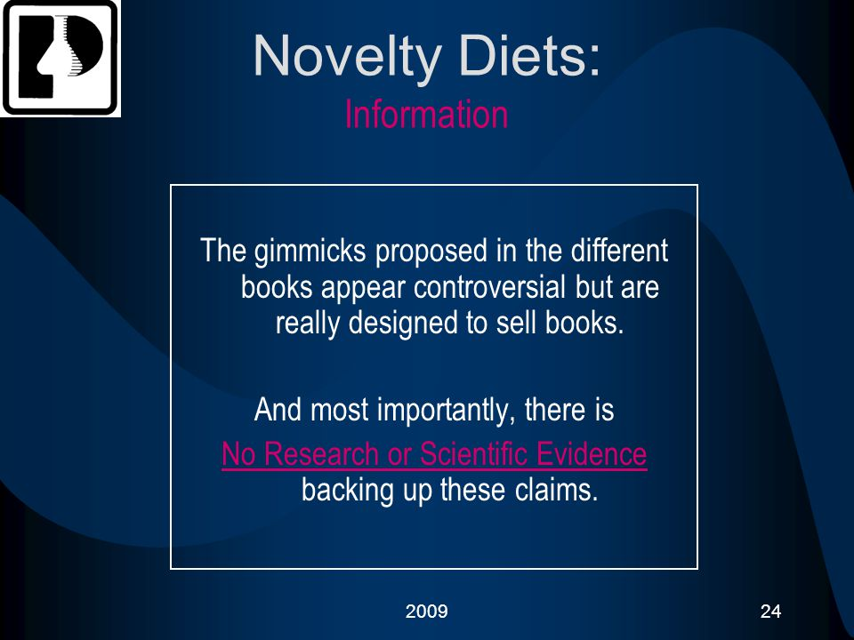200924 Novelty Diets: Information The gimmicks proposed in the different books appear controversial but are really designed to sell books. And most im