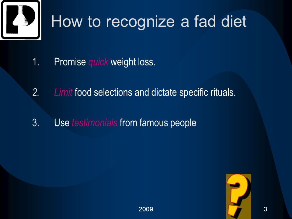 20094 How to recognize a fad diet 4.They bill themselves as cure-alls.
