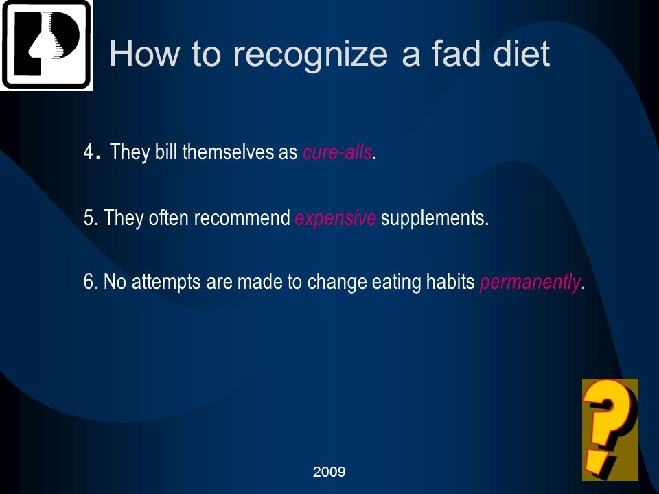 20095 How to recognize a fad diet 7.Use scientific jargon and terms.