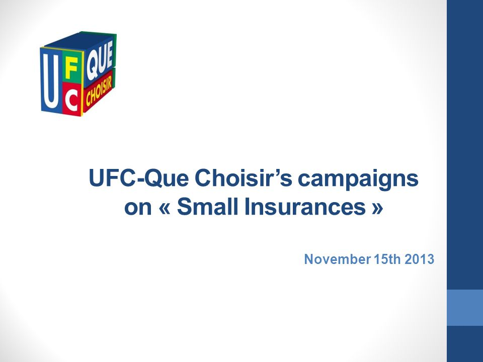 UFC-Que Choisirs campaigns on « Small Insurances » November 15th 2013