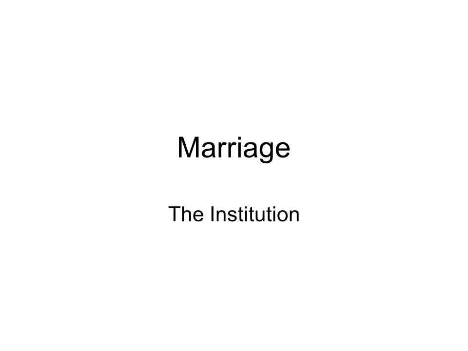 Marriage The Institution