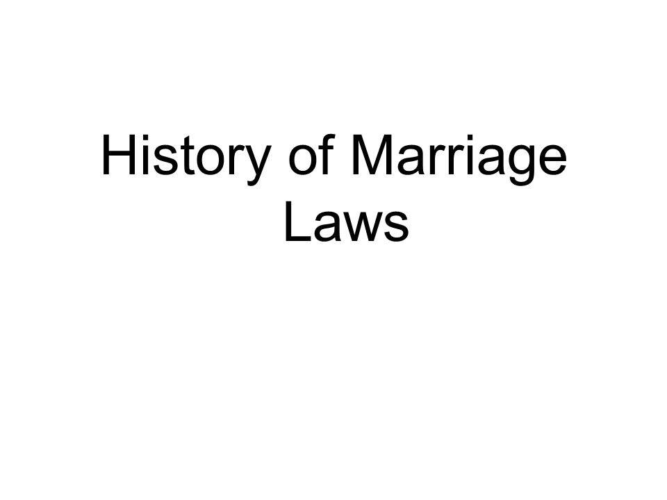 History of Marriage Laws