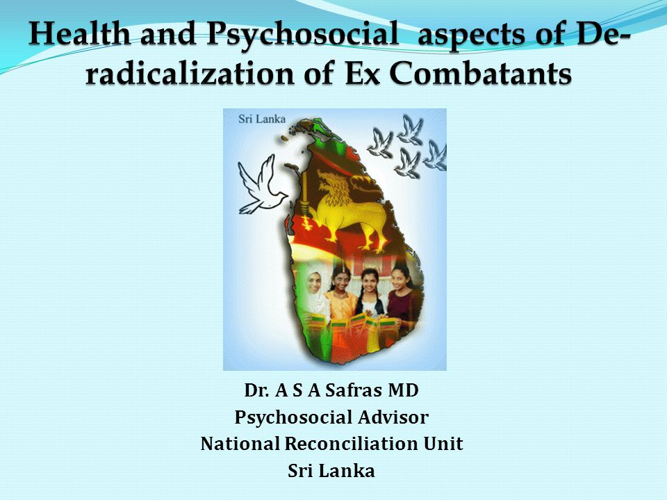 Dr. A S A Safras MD Psychosocial Advisor National Reconciliation Unit Sri Lanka