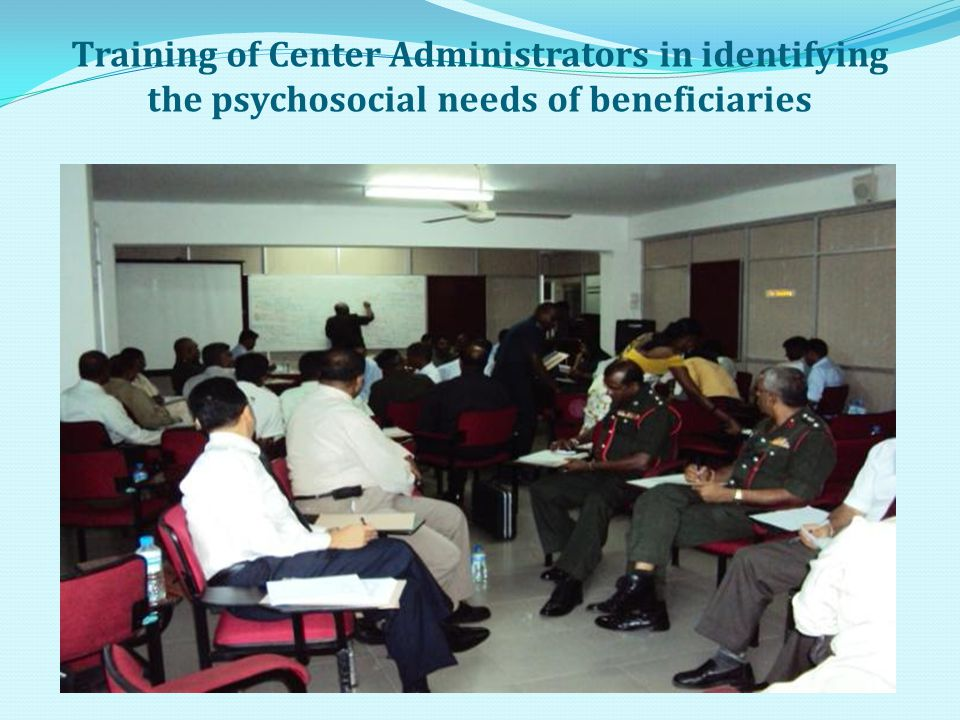 Training of Center Administrators in identifying the psychosocial needs of beneficiaries