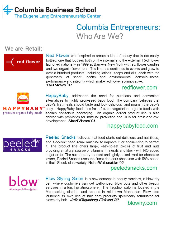 Columbia Entrepreneurs: Who Are We? We are Retail: Red Flower was inspired to create a kind of beauty that is not easily bottled, one that focuses bot