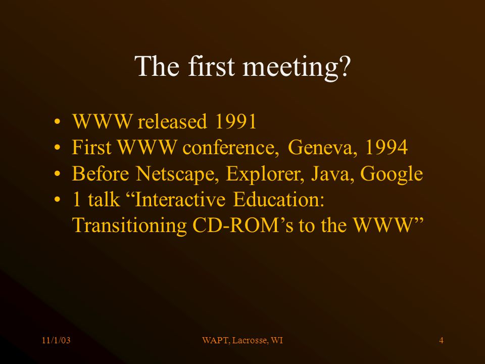 11/1/03WAPT, Lacrosse, WI4 The first meeting.